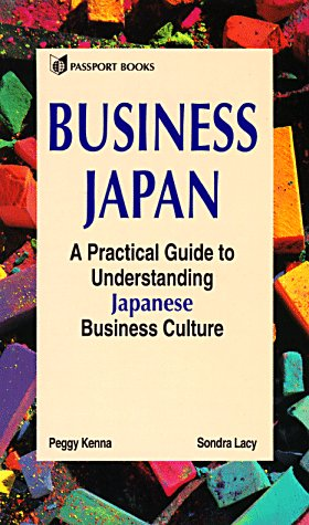 Business Japan: A Practical Guide to Understanding Japanese Business Culture