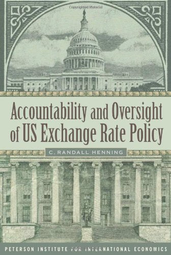 Accountability and Oversight of US Exchange Rate Policy (Policy Analyses in International Economics)