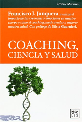 Coaching, ciencia y salud (Spanish Edition) (Accion Empresarial)