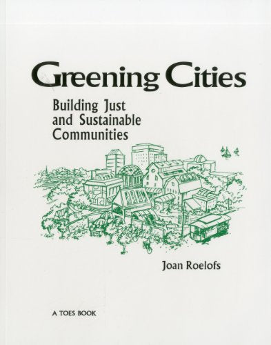 Greening Cities: Building Just and Sustainable Communities (European Writing in Translation: The Netherlands)