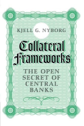 Collateral Frameworks: The Open Secret of Central Banks