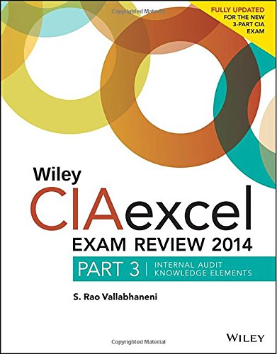 Wiley CIAexcel Exam Review 2014: Part 3, Internal Audit Knowledge Elements (Wiley CIA Exam Review Series)
