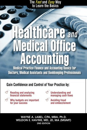 Healthcare and Medical Office Accounting: Medical Practice Finance and Accounting Basics for Doctors, Medical Assistants and Bookkeeping Professio