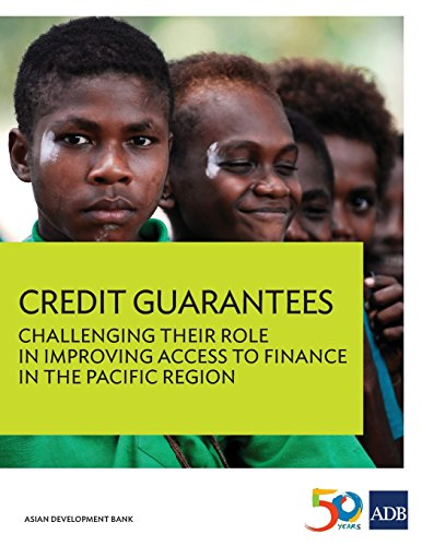Credit Guarantees: Challenging Their Role in Improving Access to Finance in the Pacific Region