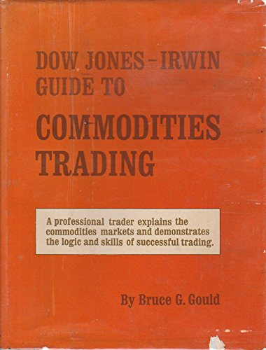 Dow Jones-Irwin Guide to Commodities Trading