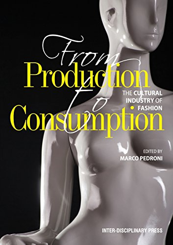 From Production to Consumption: The Cultural Industry of Fashion
