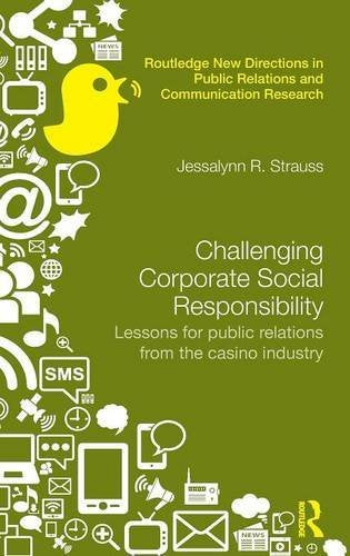 Challenging Corporate Social Responsibility: Lessons for public relations from the casino industry (Routledge New Directions in Public Relations &