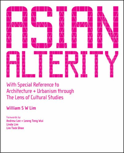 Asian Alterity: With Special Reference to Architecture & Urbanism Through the Lens of Cultural Studies