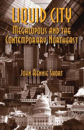 Liquid City: Megalopolis and the Contemporary Northeast