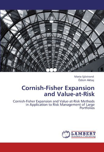 Cornish-Fisher Expansion and Value-at-Risk: Cornish-Fisher Expansion and Value-at-Risk Methods in Application to Risk Management of Large Portfoli