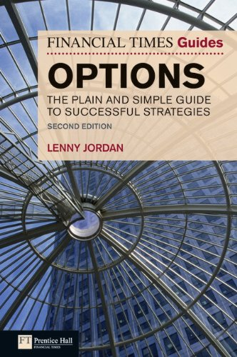 Financial Times Guide to Options: The Plain & Simple Guide to Successful Strategies, 2nd ed. (Financial Times Guides)