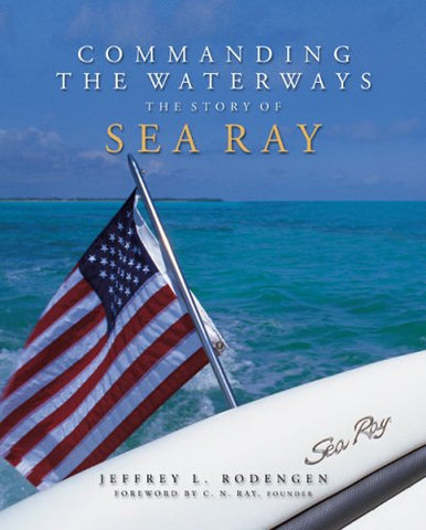Commanding the Waterways: The Story of Sea Ray