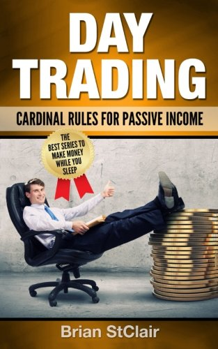 Day Trading: Cardinal Rules for Passive Income (Investing, Investment, Stock Investing)