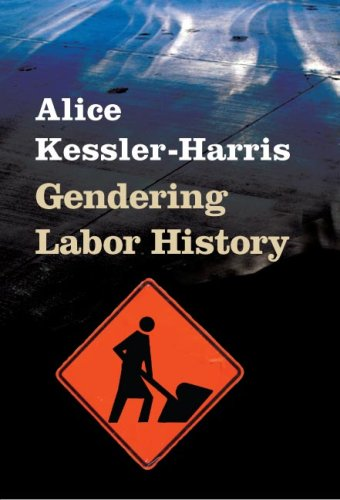 Gendering Labor History (Working Class in American History)