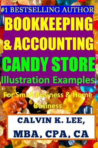 Bookkeeping & Accounting Candy Store Illustration Examples: For Small Business & Home Business (Bookkeeping, Accounting, Quickbooks, Simply Accoun