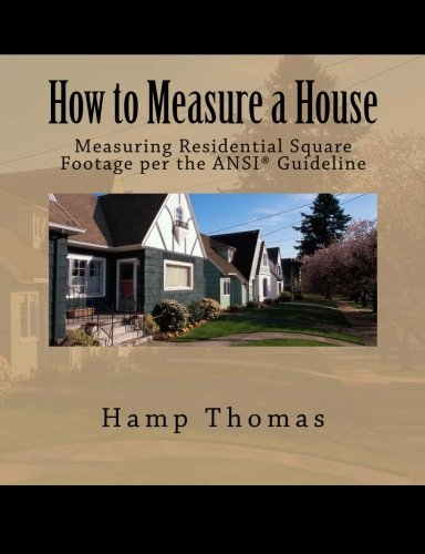 How to Measure a House: Professional's Guide to Measuring Residential Square Footage