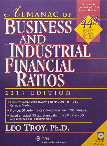 Almanac of Business & Industrial Financial Ratios (2013) (Almanac of Business & Industrial Financial Ratios (W/CD))