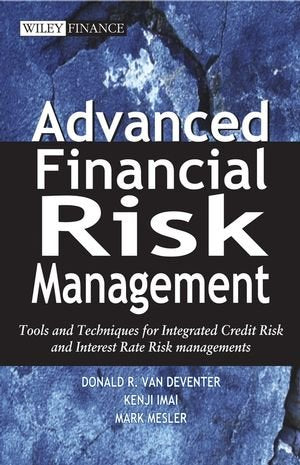 Advanced Financial Risk Management: Tools and Techniques for Integrated Credit Risk and Interest Rate Risk Managements (Wiley Finance)