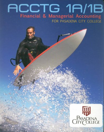 Acounting 1A/1B: Financial & Managerial Accounting for Pasadena City College