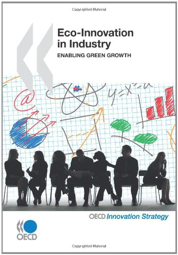 Eco-Innovation In Industry: Enabling Green Growth (OECD Innovation Strategy)