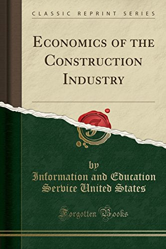 Economics of the Construction Industry (Classic Reprint)