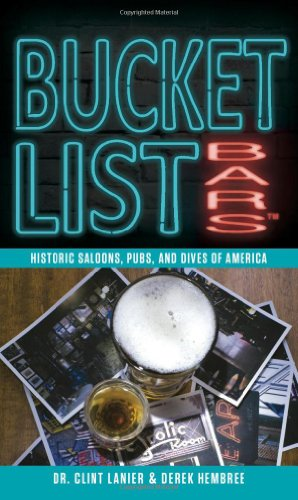 Bucket List Bars: Historic Saloons, Pubs, and Dives of America