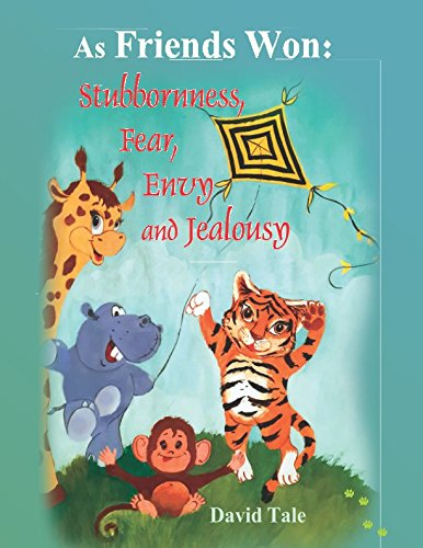As Friends Won  Stubbornness, Fear, Envy and Jealousy: Short Stories for Kids.Illustrated Book for ages 4-8. (Teaches your kid build relationships