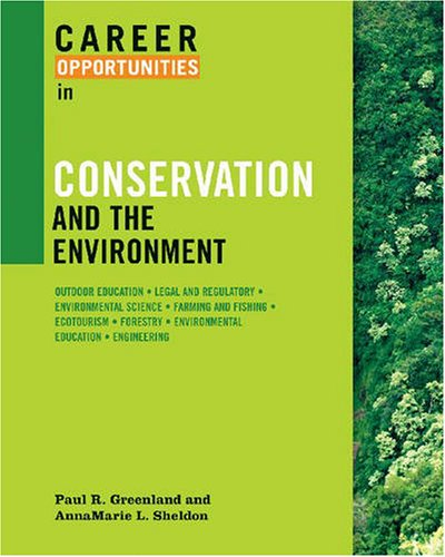 Career Opportunities in Conservation and the Environment (Career Opportunities (Paperback))