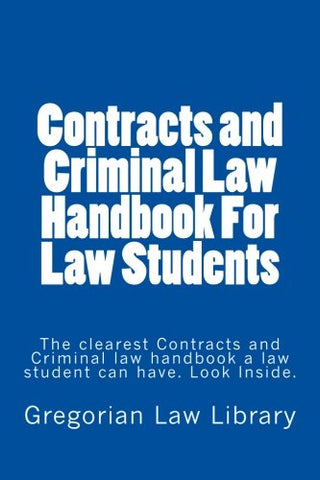 Contracts and Criminal Law Handbook For Law Students (Electronic Borrowing OK): (Electronic Borrowing OK)