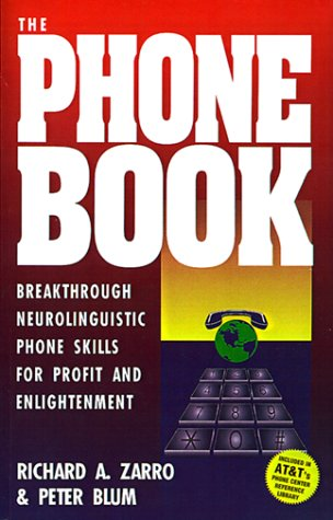 The Phone Book: Breakthrough Neurolinguistic Phone Skills for Profit and Enlightenment