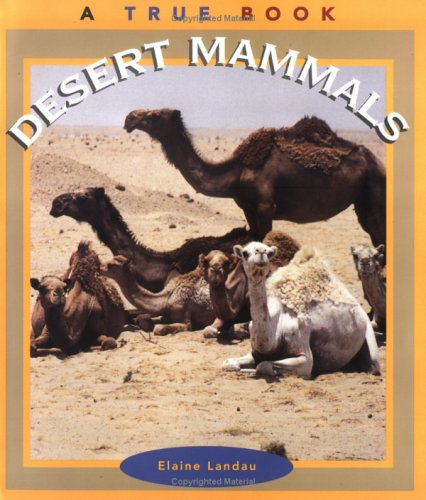 Desert Mammals (True Book)