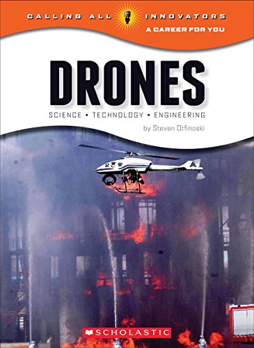 Drones: Science, Technology, and Engineering (Calling All Innovators)