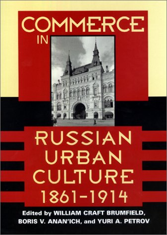 Commerce in Russian Urban Culture, 1861–1914 (Woodrow Wilson Center Press)
