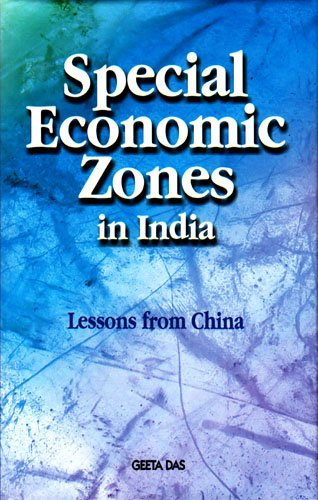Special Economic Zones (SEZs) in India: Lessons from China