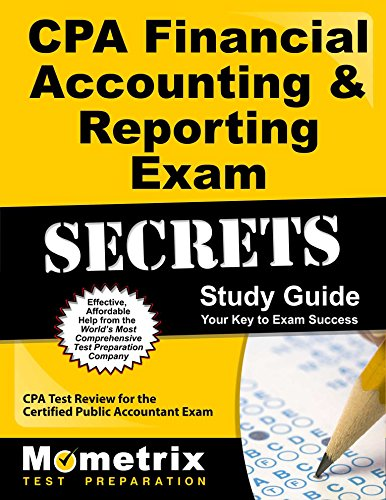 CPA Financial Accounting & Reporting Exam Secrets Study Guide: CPA Test Review for the Certified Public Accountant Exam