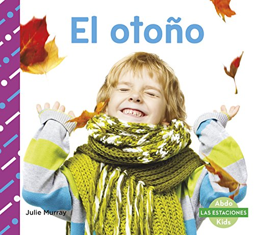 El Otono (Fall) (Las Estaciones) (Spanish Edition)