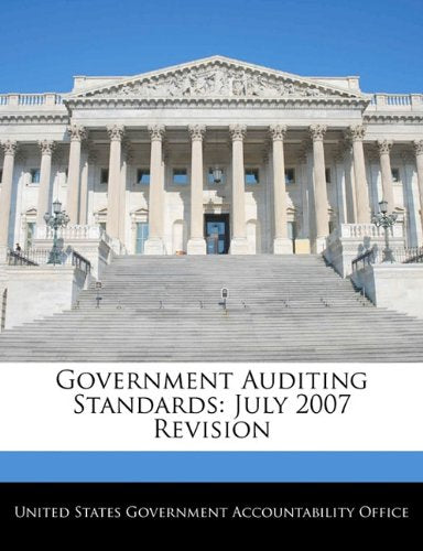 Government Auditing Standards: July 2007 Revision