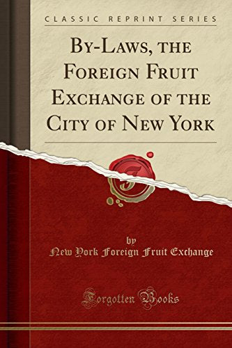 By-laws, the Foreign fruit exchange of the City of New York ((1885-1888))