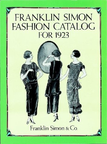 Franklin Simon Fashion Catalog for 1923 (Dover Books on Costume)