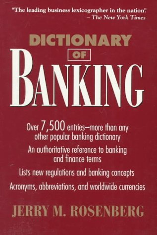 Dictionary of Banking (Business Dictionary Series)