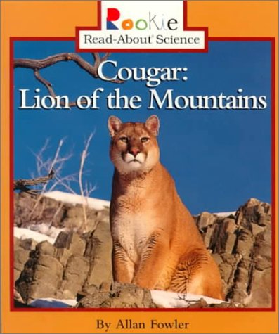 Cougar: Lion of the Mountains (Rookie Read-About Science)