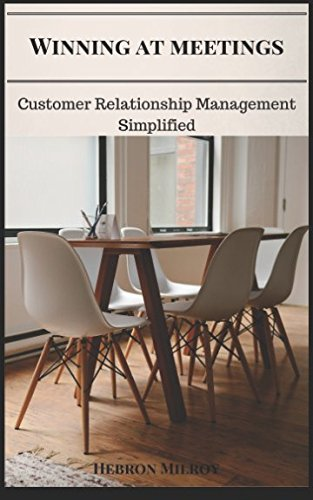 Winning at Meetings: Customer Relationship Management Simplified