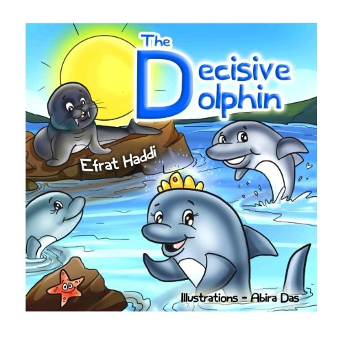 "Children's books : "" The Decisive Dolphin "" (Social skills for kids collection) (Volume 33)"