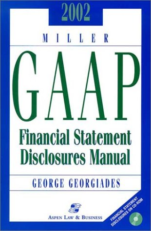 2002 Miller Gaap Financial Statement Disclosures Manual