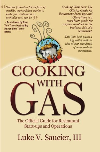 Cooking With Gas: The Official Guide For Restaurant Startup and Operation