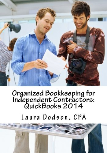 Organized Bookkeeping for Independent Contractors:  QuickBooks 2014