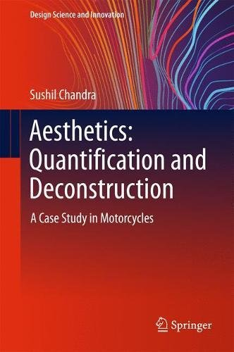 Aesthetics: Quantification and Deconstruction: A Case Study in Motorcycles (Design Science and Innovation)
