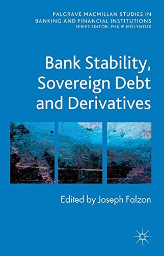 Bank Stability, Sovereign Debt and Derivatives (Palgrave Macmillan Studies in Banking and Financial Institutions)