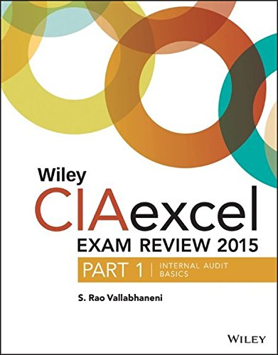 Wiley CIAexcel Exam Review 2015, Part 1: Internal Audit Basics (Wiley CIA Exam Review Series)
