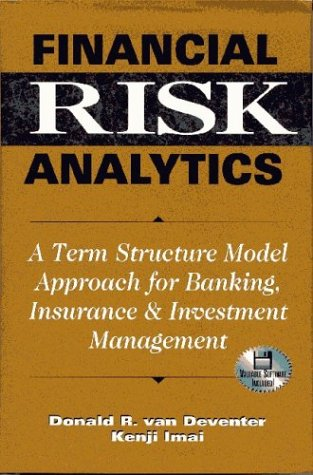 Financial Risk Analytics : A Term Structure Model Approach for Banking, Insurance & Investment Management